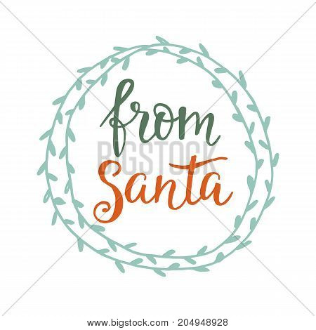 From Santa. Merry Christmas greeting card. Brush hand lettering. Typography poster design. Modern calligraphy. Holiday vector illustration
