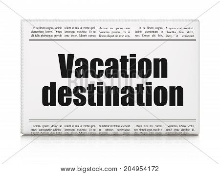 Vacation concept: newspaper headline Vacation Destination on White background, 3D rendering