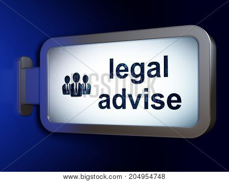 Law concept: Legal Advise and Business People on advertising billboard background, 3D rendering