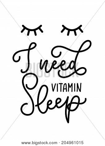 I need vitamin sleep lettering quote. Hand drawn vector calligraphy. Motivational and inspirational quote, print.