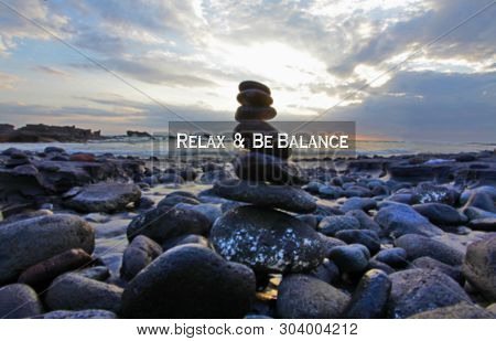 Balance Quote. Inspirational Motivational Quote- Relax And Be Balance. With Sea Stones Balance Forma