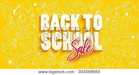 Back To School Sale Banner Template With Different School Objects. School Sale Doodle Hand Drawn Ico