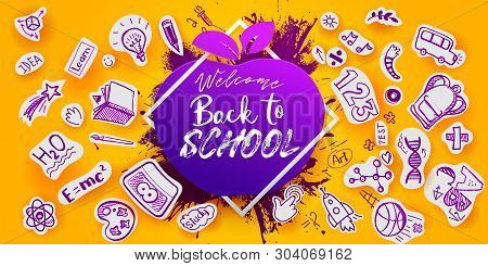 Back To School Sketch Lettering On Purple Apple With Ink Splash Background. For Business Banners, Po