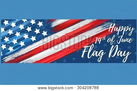 Happy Flag Day 14th Of June. United States Of America Day Greeting Card. American Flag Symbol With P