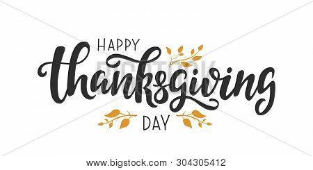 Happy Thanksgiving Day Lettering Quote. Handwritten Greeting Card Template For Thanksgiving Day. Mod