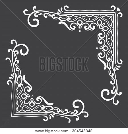 Set Of Vintage Corners On Black Background. Elegant Hand Drawn Retro Border. Design Element For Wedd