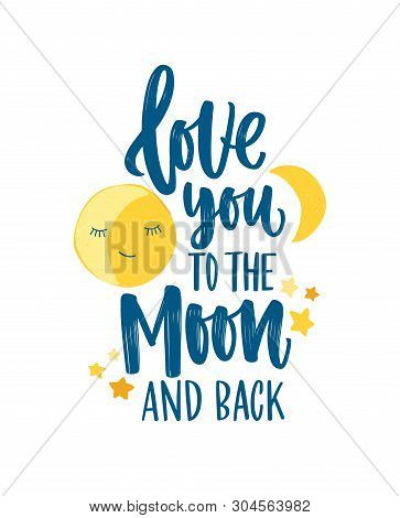 Poster Template For Childrens Room With Crescent, Stars And Love You To The Moon And Back Inscriptio