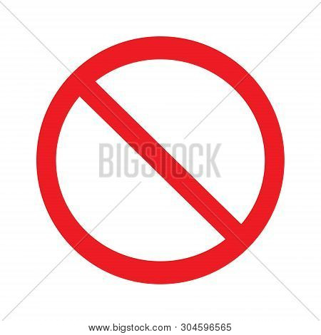 No Allowed Sign.prohibition Sign On White Background Drawing By Illustration.no Sign Vector Illustra