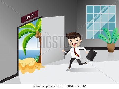 Businessman Running Exit Door Sign He Get Off Work Go To Sea. Businessman Running To Opened Door. Co