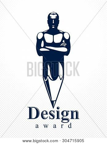Strongman Muscle Man Combined With Pencil Into A Symbol, Strong Design Concept, Creative Power Alleg