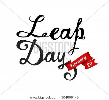 Leap Day. February 29. Vector Calligraphic Letters Black On White