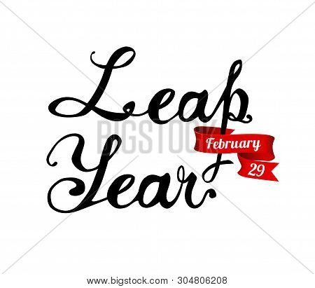 Leap Year. February 29. Vector Inscription Of Calligraphic Letters
