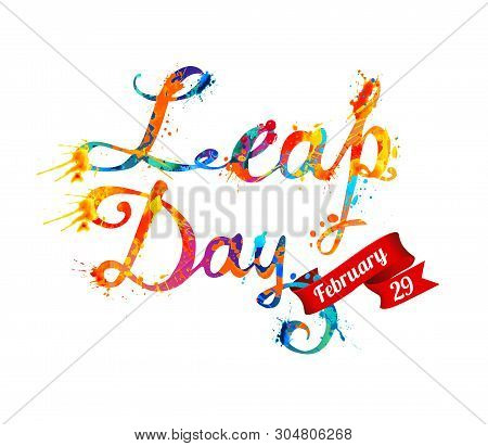 Leap Day. February 29. Vector Inscription Of Calligraphic Splash Paint Letters