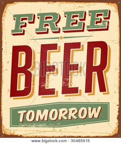 Vintage Free Beer Tomorrow Metal Sign  - Vector EPS10. Grunge effects can be easily removed.