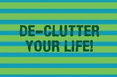 Word writing text De Clutter Your Life. Business concept for remove unnecessary items from untidy or overcrowded places Seamless horizontal lines background drawing lines. Simple wallpaper banner. poster