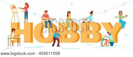 Hobby Typography Banner Template. People Enjoying Their Hobbies, Flat Vector Illustration.