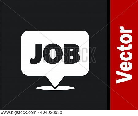 White Speech Bubble With Job Icon Isolated On Black Background. Recruitment Or Selection Concept. Se