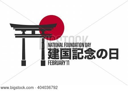 Happy National Foundation Day. Japan. February 11. Inscription Foundation Day In Japanese. Template