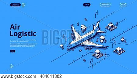 Air Logistics Isometric Landing Page. Airplane Transport Global Delivery Company Service, Cargo Impo