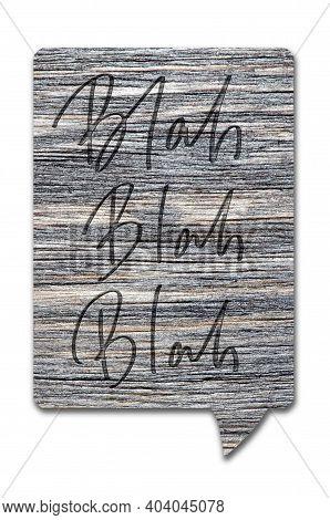 Blah Blah Blah. Handwritten Inscription On A Wooden Sign. Isolated On White