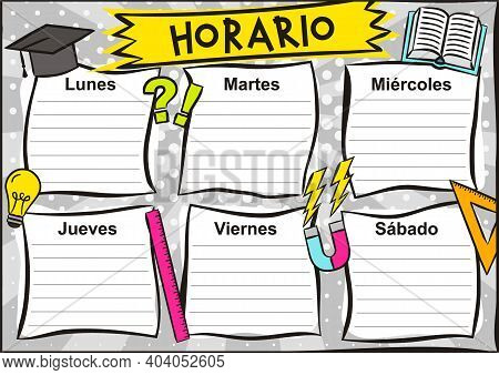 Spanish Bright Template Of A School Schedule For 6 Days Of The Week For Students. Blank For A List O