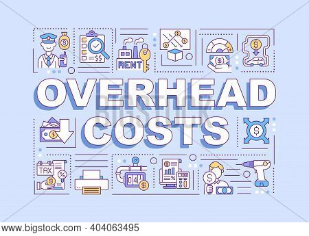 Overhead Costs Word Concepts Banner. Ongoing Expense Of Operating Business Or Company. Infographics