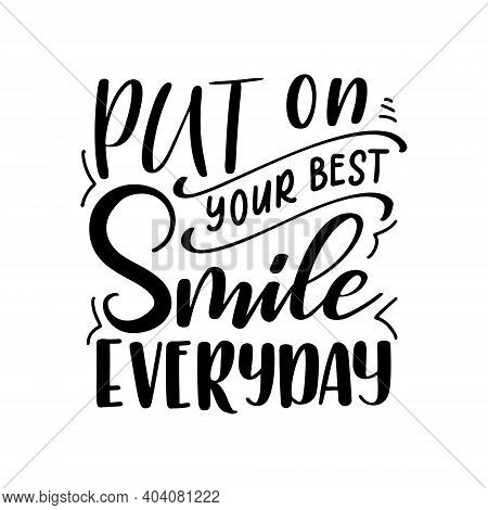Dental Care Hand Drawn Quote. Typography Lettering For Poster.put On Your Best Smile Everyday. Vecto
