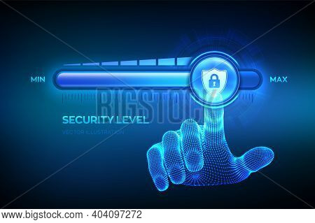 Increasing Security Level. Cyber Security Concept. Wireframe Hand Is Pulling Up To The Maximum Posit
