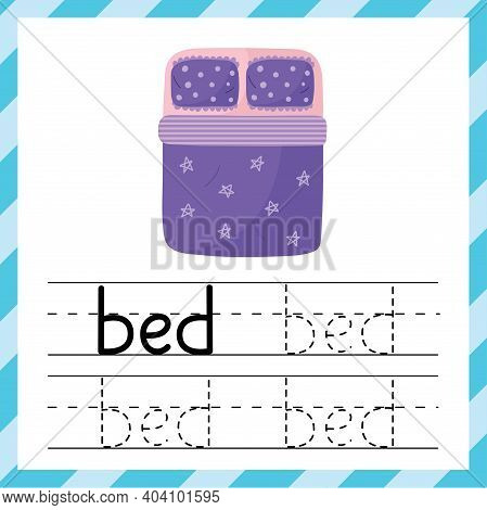 Tracing Worksheet With The Word - Bed. Learning Material Or Flashcard For Kids