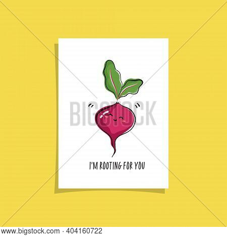 Simple Card Design With Cute Veggie And Phrase - Im Rooting For You. Kawaii Drawing With Beetroot