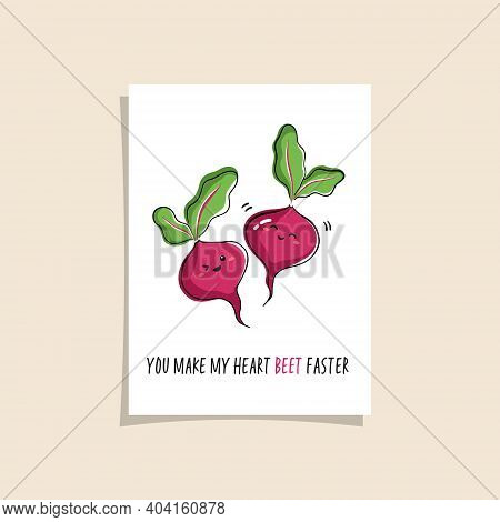 Simple Card Design With Cute Veggie And Phrase - You Make My Heart Beet Faster. Kawaii Drawing With