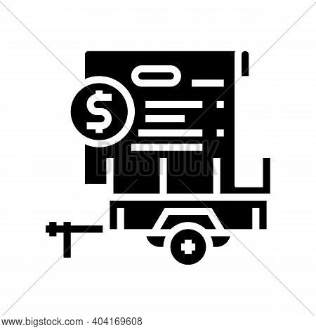 Rent Trailer Agreement Glyph Icon Vector. Rent Trailer Agreement Sign. Isolated Contour Symbol Black