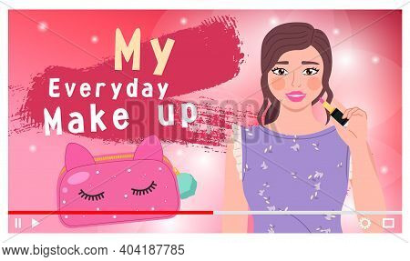 Beautiful Girl Recording Movie About Everyday Make Up, Video Blog About Beauty For Social Networks.