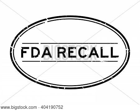 Grunge Black Fda Recall Word Oval Rubber Seal Stamp On White Background