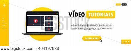 Video Tutorials Illustration. Watching Webinar, Streaming Video Online On Laptop.