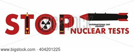 Stop Weapon Testing.international Day Against Nuclear Tests 29th August Vector Horizontal Poster.nuc