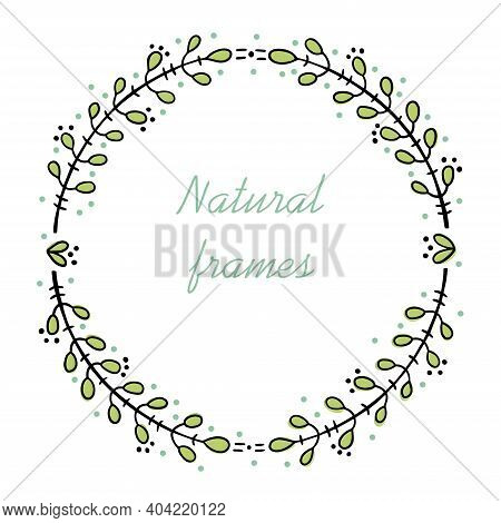 Round Frame For Text Decoration In Doodle Simple Style. Natural Style, Branches, Plants, Flowers. Bl