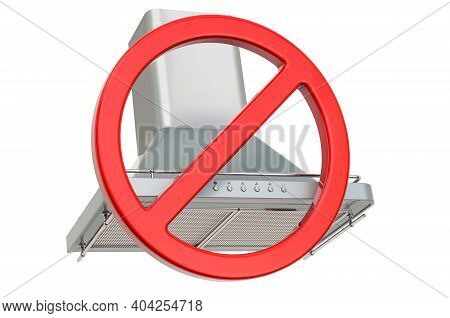 Forbidden Sign With Kitchen Exhaust Hood. 3d Rendering Isolated On White Background