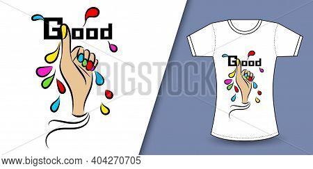 T- Shirt Design Vector Good Concept,  Thumb Up Flat Icon, Good Text And Thumb Up Vector, For T Shirt