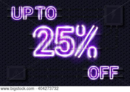 Up To 25 Percent Off Glowing Purple Neon Lamp Sign. Realistic Vector Illustration. Perforated Black