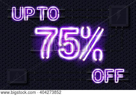 Up To 75 Percent Off Glowing Purple Neon Lamp Sign. Realistic Vector Illustration. Perforated Black