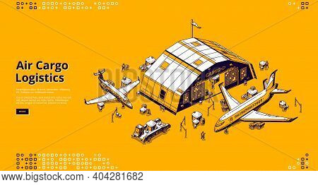 Air Cargo Logistics Banner. Airfreight, Distribution, Storage And Global Freight Shipping Industry.