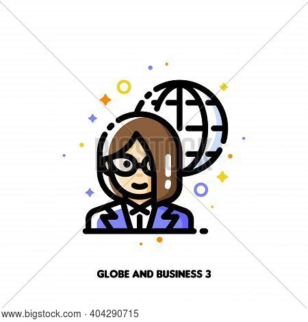 Icon Of Businesswoman On A Background Of Globe For International Businessperson Concept. Flat Filled