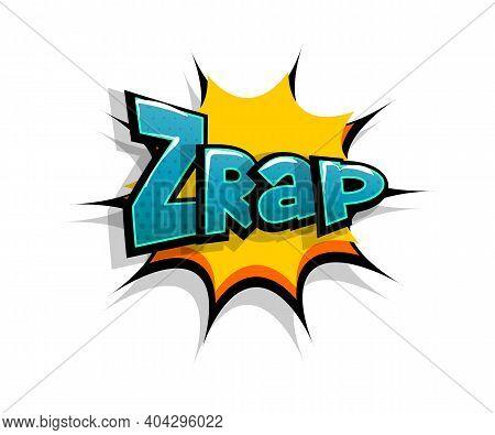 Lettering Zrap, Zap, Boom. Comic Text Logo Sound Effects. Vector Bubble Icon Speech Phrase, Cartoon