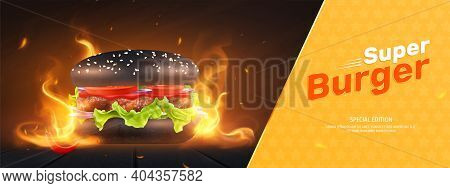 Burger Advertising Composition With Realistic Image Of Black Bun Burger In Burning Flame With Editab