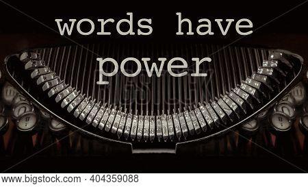 Words Have Power On A Vintage Typewriter