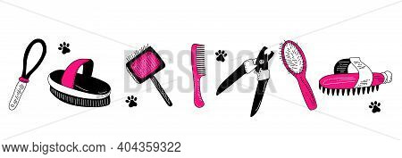 Grooming Tools For Dog`s Fur And Nails Care.vector Set In Doodle Style.glamour Vet Equipment.clippin