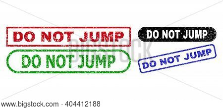 Do Not Jump Grunge Stamps. Flat Vector Textured Watermarks With Do Not Jump Text Inside Different Re