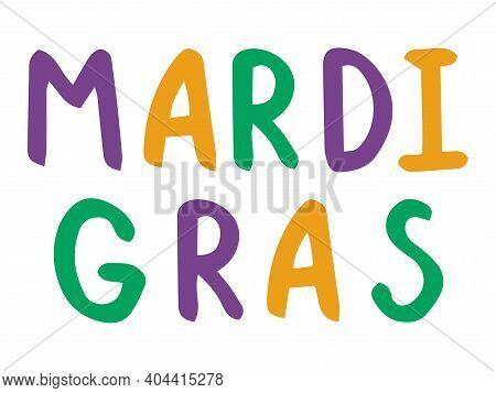 Mardi Gras Handwriting Font Phrase Colorful Stock Vector Illustration. Purple, Green And Orange Lett