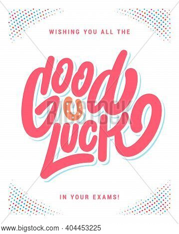 Good Luck In Your Exams. Farewell Card. Vector Lettering. Vector Illustration.